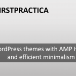 Future of WordPress themes: AMP HTML and efficient minimalism