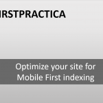 """Optimizing a website for """"Mobile First"""" search rankings"""