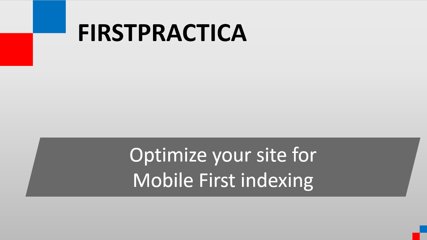 "Optimizing a website for ""Mobile First"" search rankings"